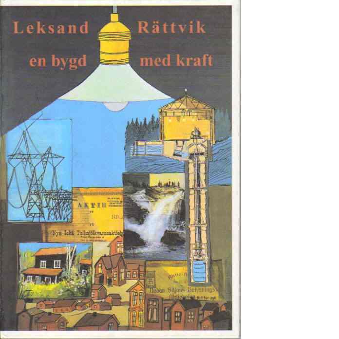 Leksand - Rättvik - En bygd med kraft - Rinaldo, Lars-Gustaf