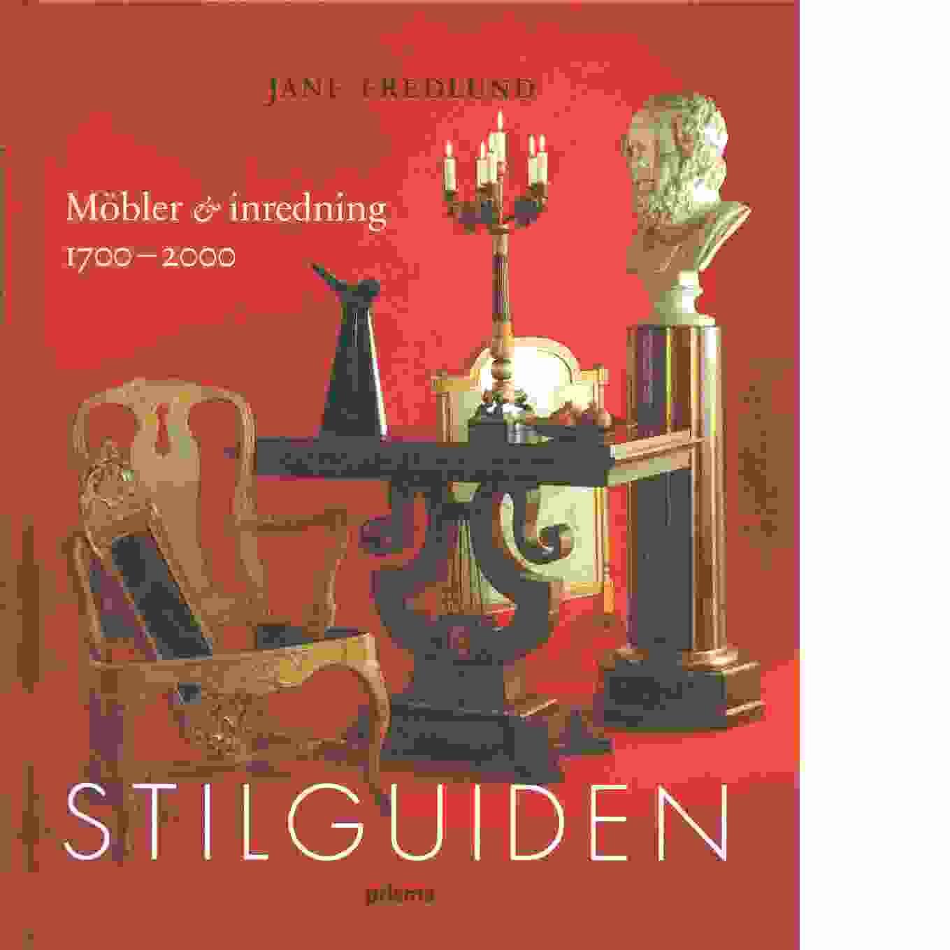 Stilguiden : möbler & inredning 1700-2000 - Fredlund, Jane
