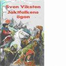 Jaktfalkens ögon : historisk roman - Viksten, Sven