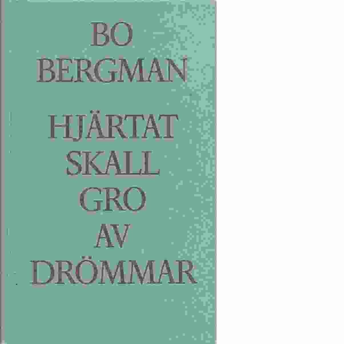 Hjärtat skall gro av drömmar - Bergman, Bo