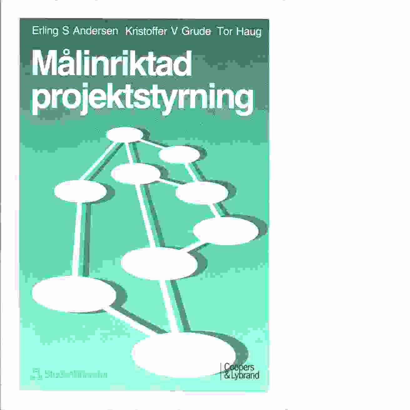 Målinriktad projektstyrning - Andersen, Erling S. och Grude, Kristoffer V. samt Haug, Tor