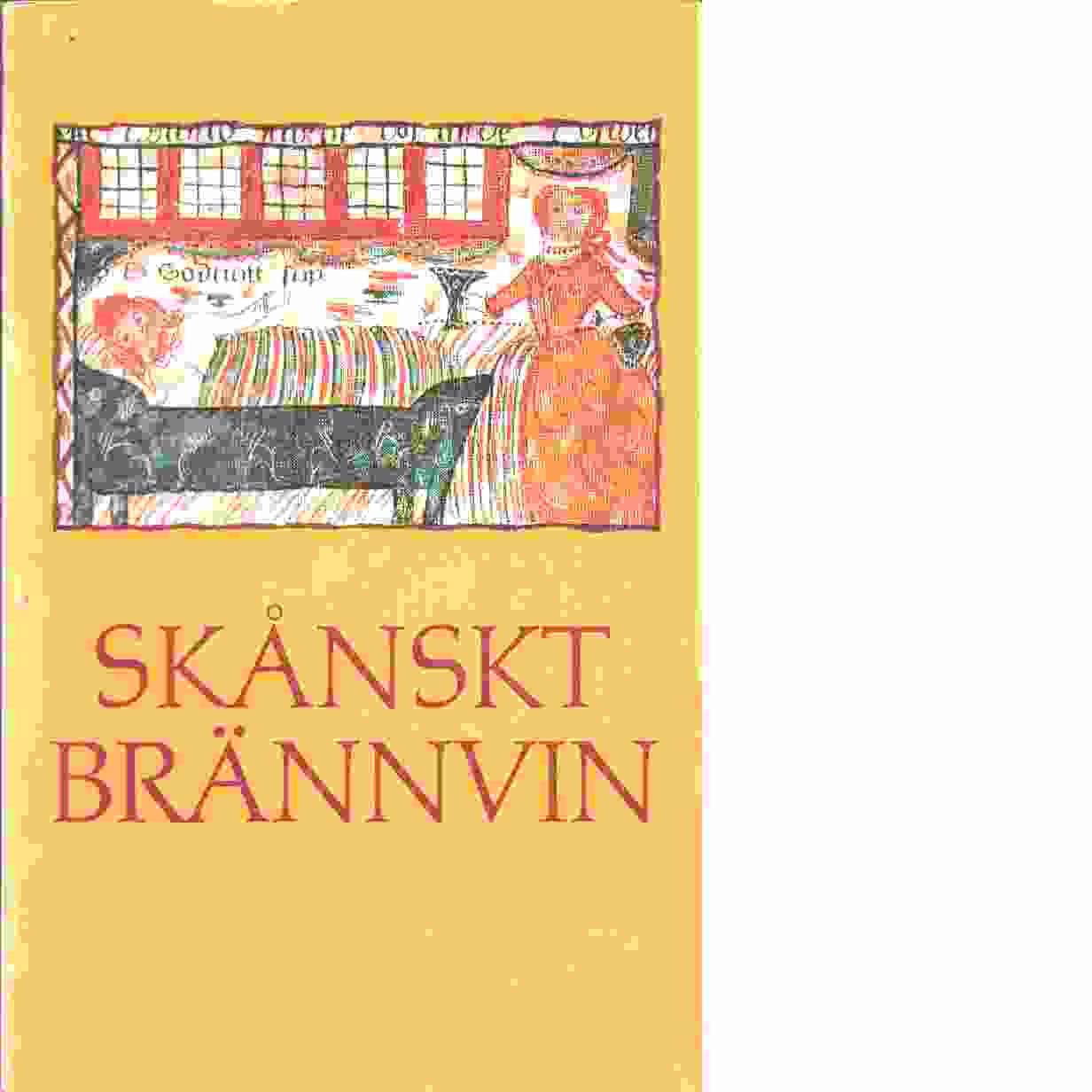 Skånskt brännvin - Red. Skånes hembygdsförbund