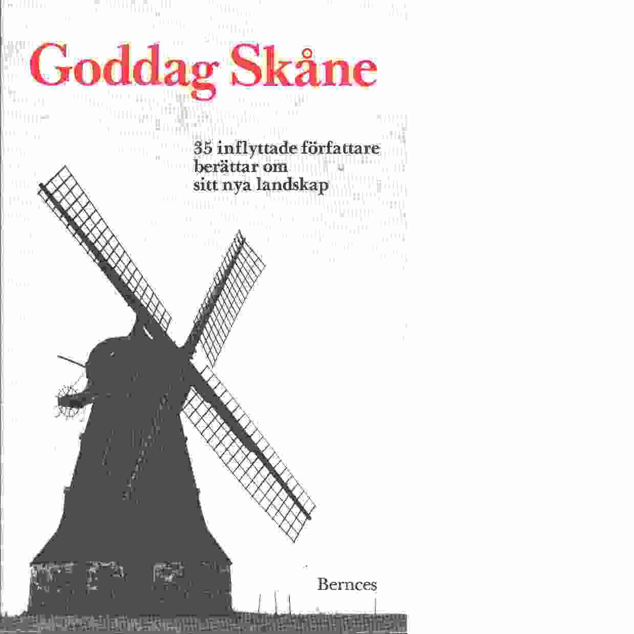 Goddag Skåne : [35 inflyttade författare berättar om sitt nya landskap] : en antologi - Red.
