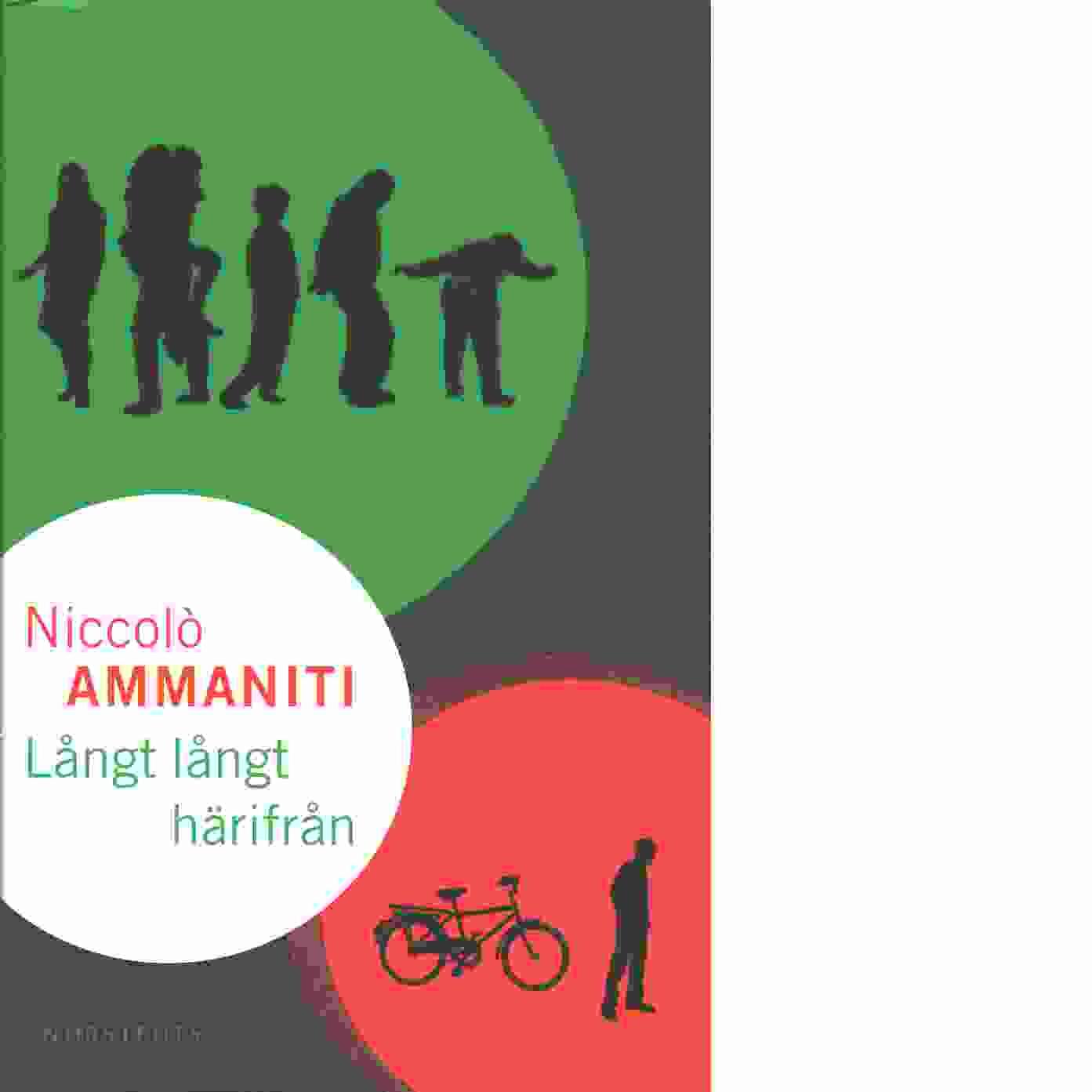 Långt, långt härifrån - Ammaniti, Niccolò