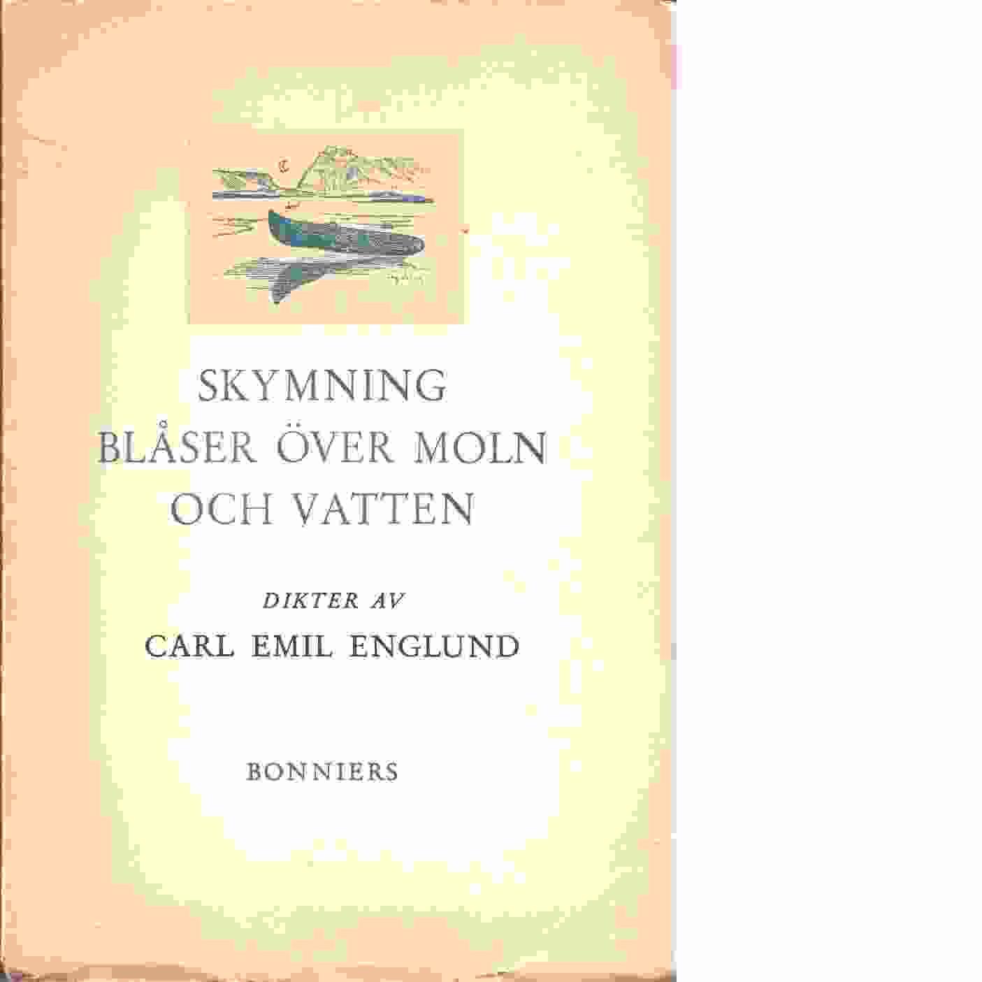 Skymning blåser över moln och vatten - Englund, Carl-Emil