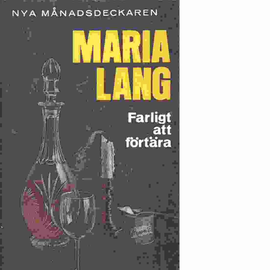 Farligt att förtära - Lang, Maria