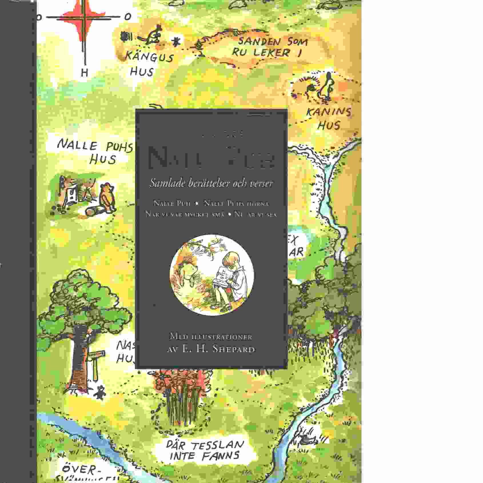 Nalle Puh : samlade berättelser och verser - Milne, A. A.