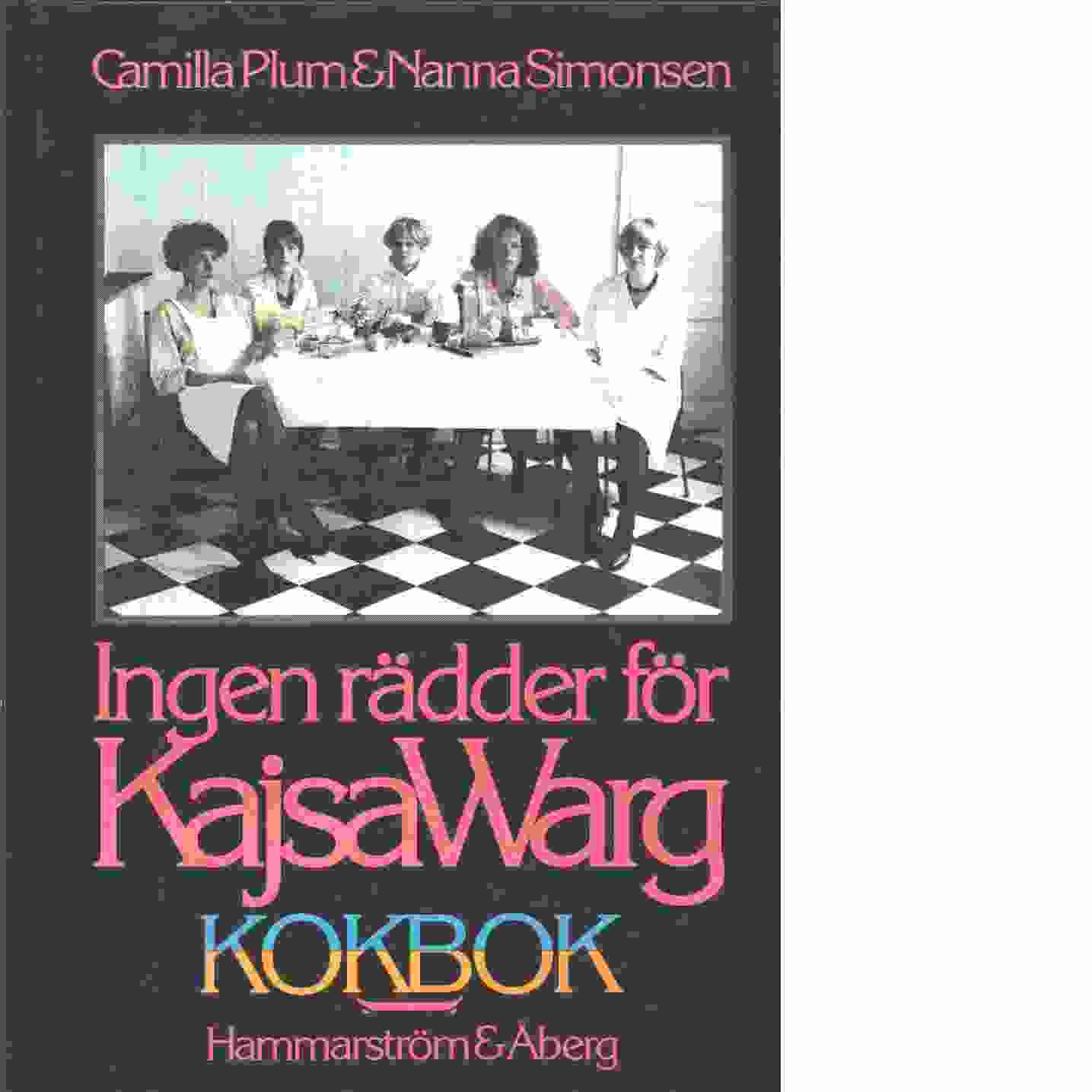 Ingen rädder för Kajsa Warg : kokbok - Plum, Camilla och Simonsen, Nanna