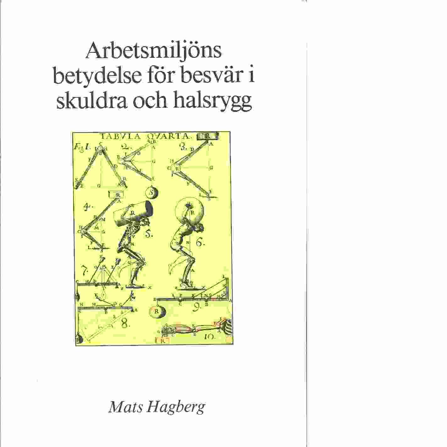 Arbetsmiljöns betydelse för besvär i skuldra och halsrygg - Hagberg, Mats