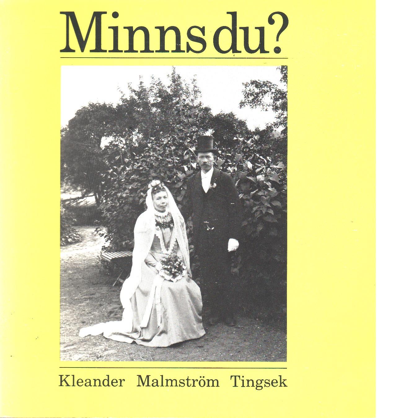 Minns du? : ett studiematerial för äldre. H. 2 - Kleander, Göran och Malmström, Einar samt Tingsek, Allan