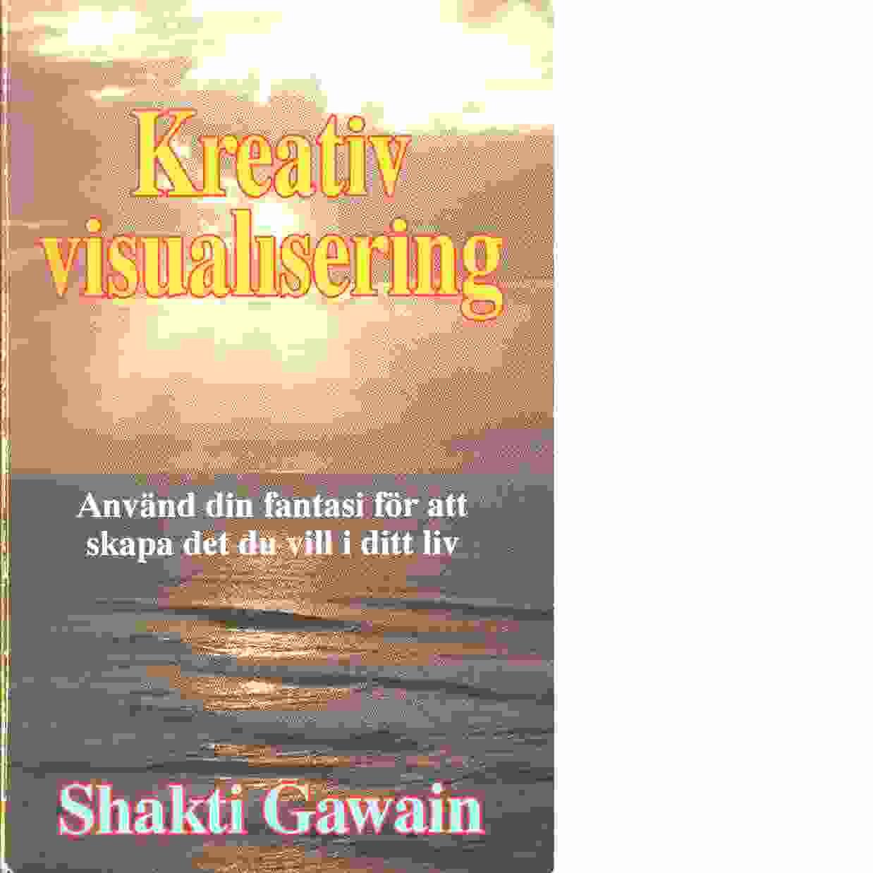 Kreativ visualisering - Gawain, Shakti