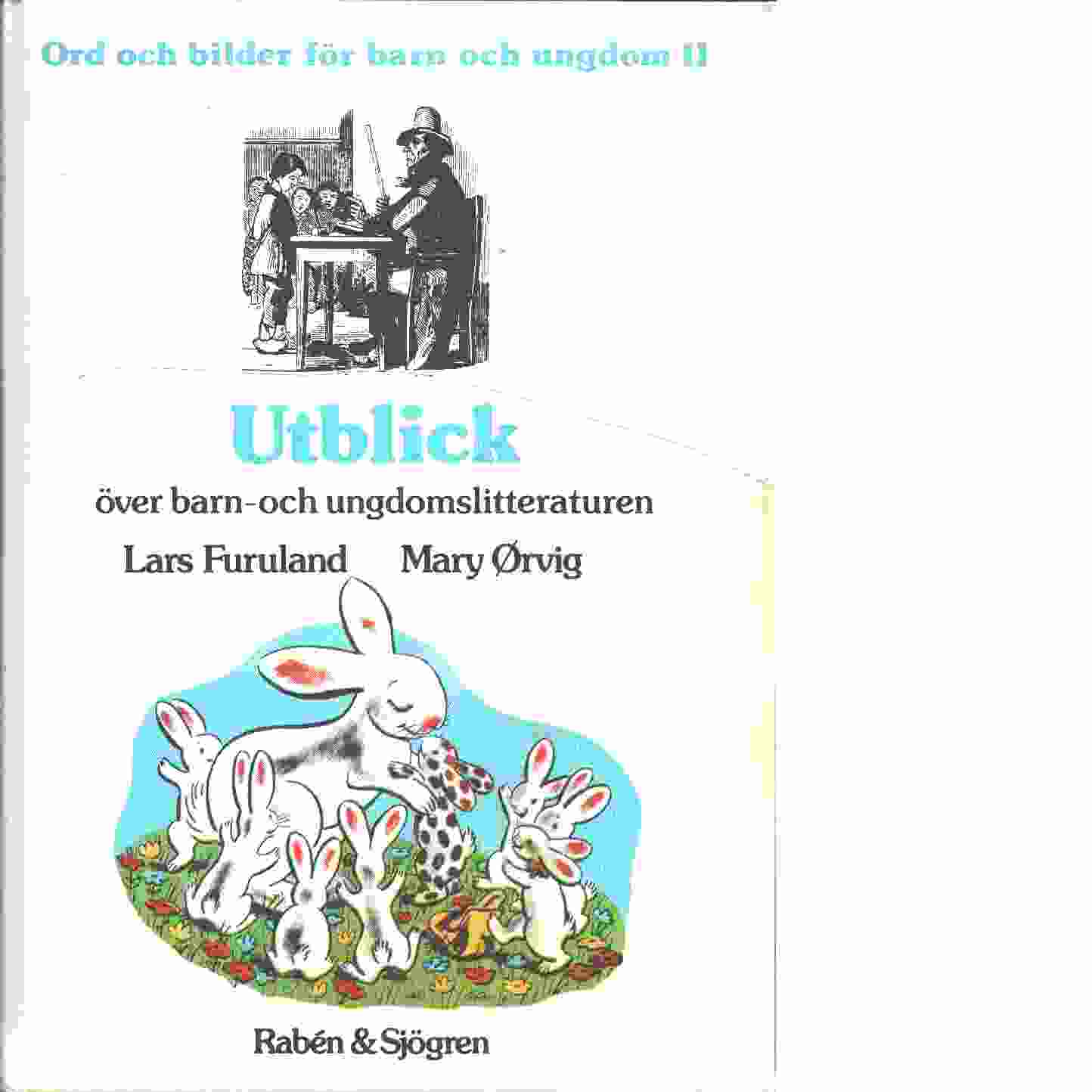Ord och bilder för barn och ungdom. 2, Utblick över barn- och ungdomslitteraturen : debatt och analys -  Furuland, Lars och Ørvig, Mary