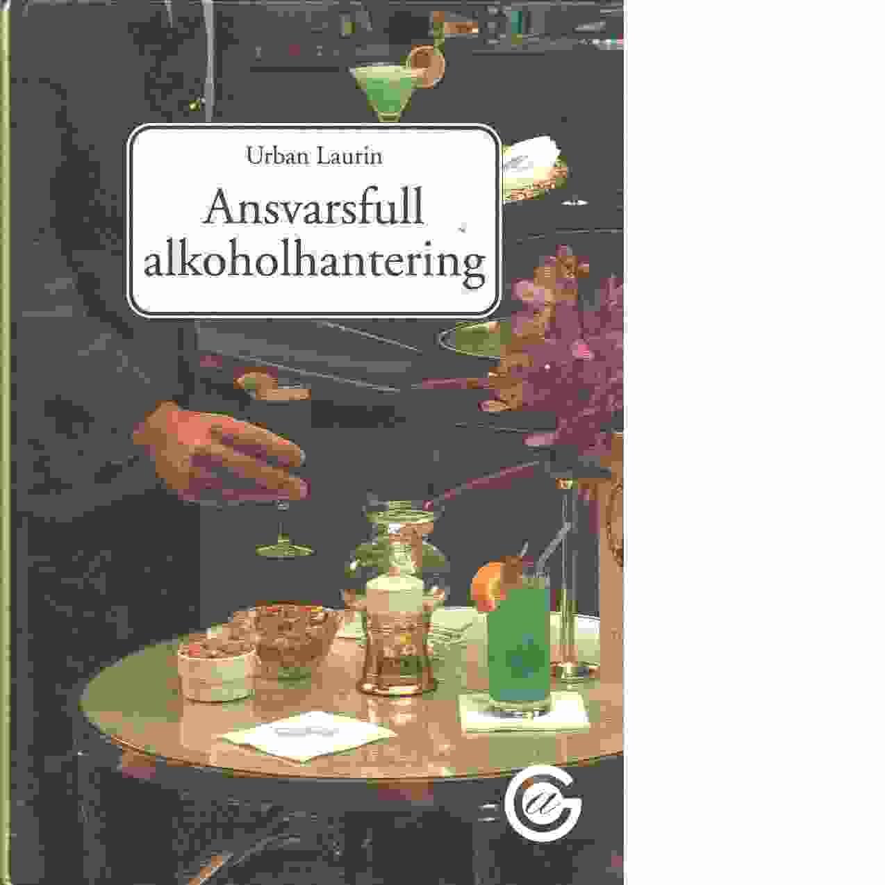Ansvarsfull alkoholhantering - Laurin, Urban