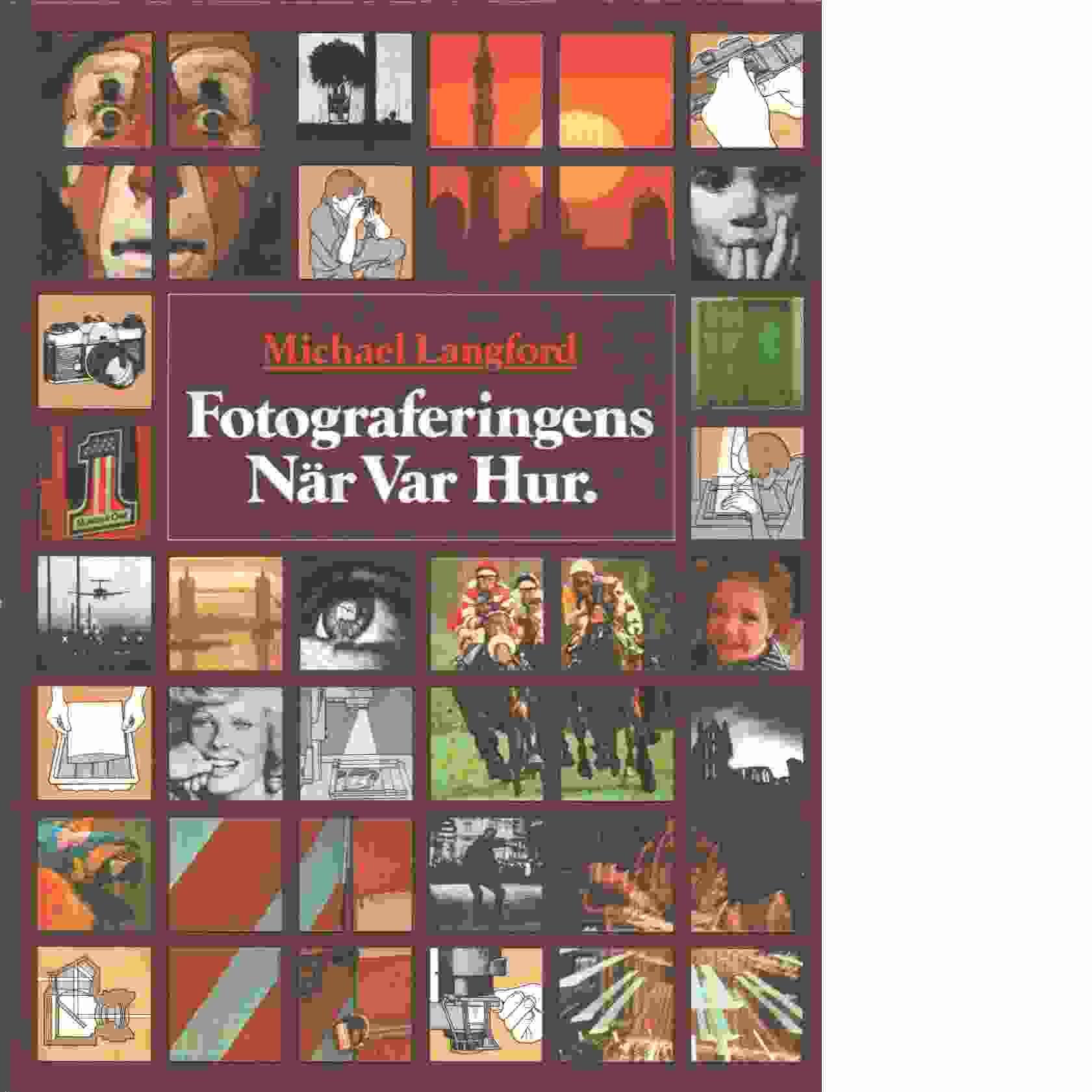 Fotograferingens När Var Hur - Langford, Michael