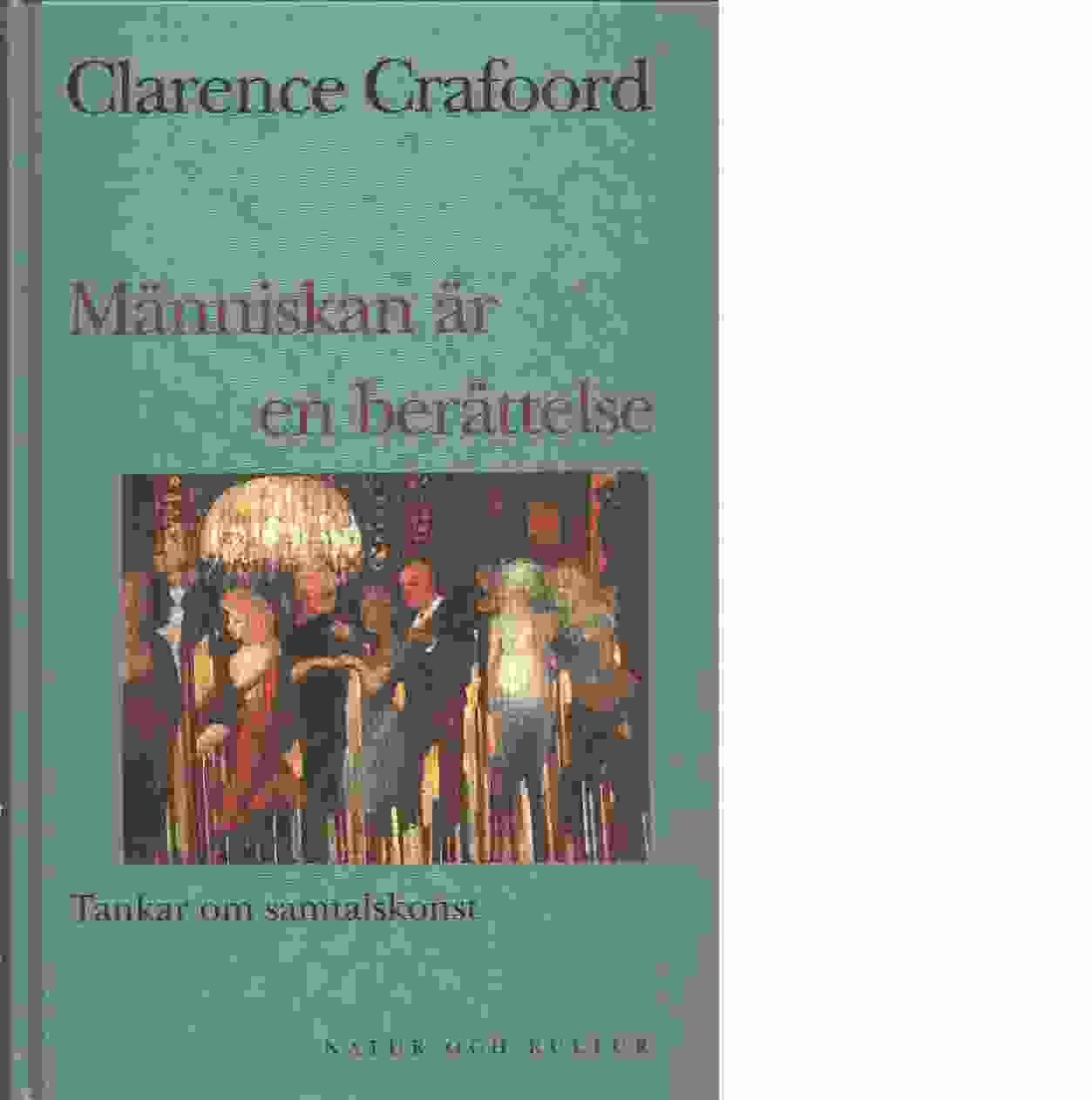 Människan är en berättelse : tankar om samtalskonst - Crafoord, Clarence