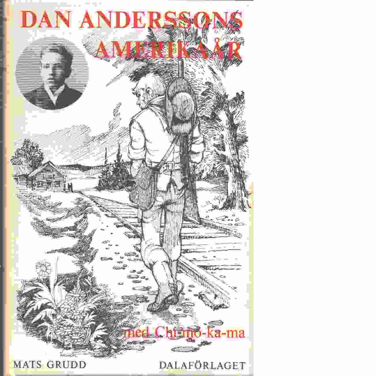 Dan Anderssons amerikaår med Chi-mo-ka-ma - Andersson, Dan