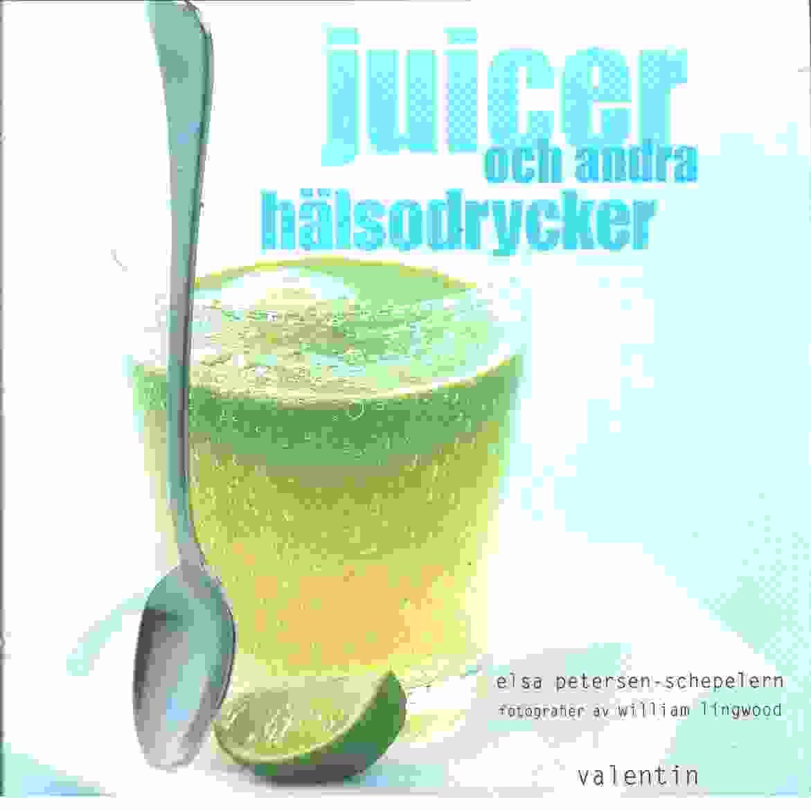 Juicer och andra hälsodrycker - Petersen-Schepelern, Elsa
