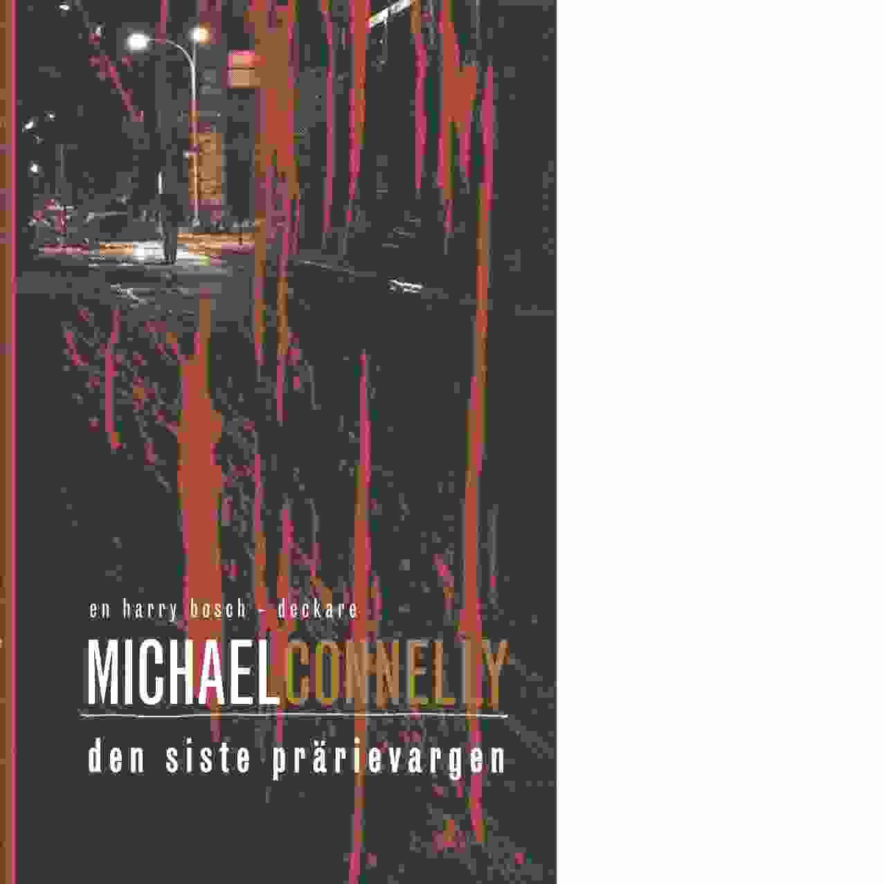 Den siste prärievargen - Connelly, Michael