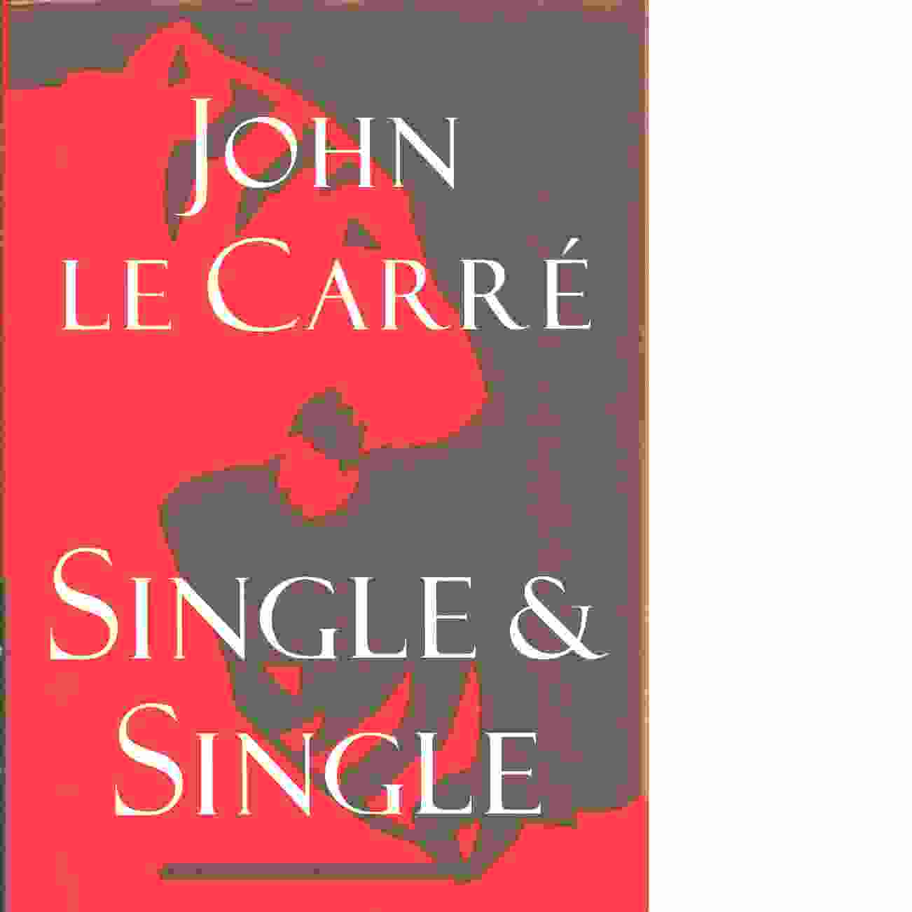 Single & Single - le Carré, John