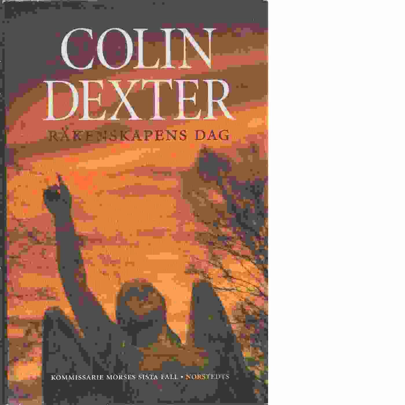 Räkenskapens dag : [kommissarie Morses sista fall] - Dexter, Colin