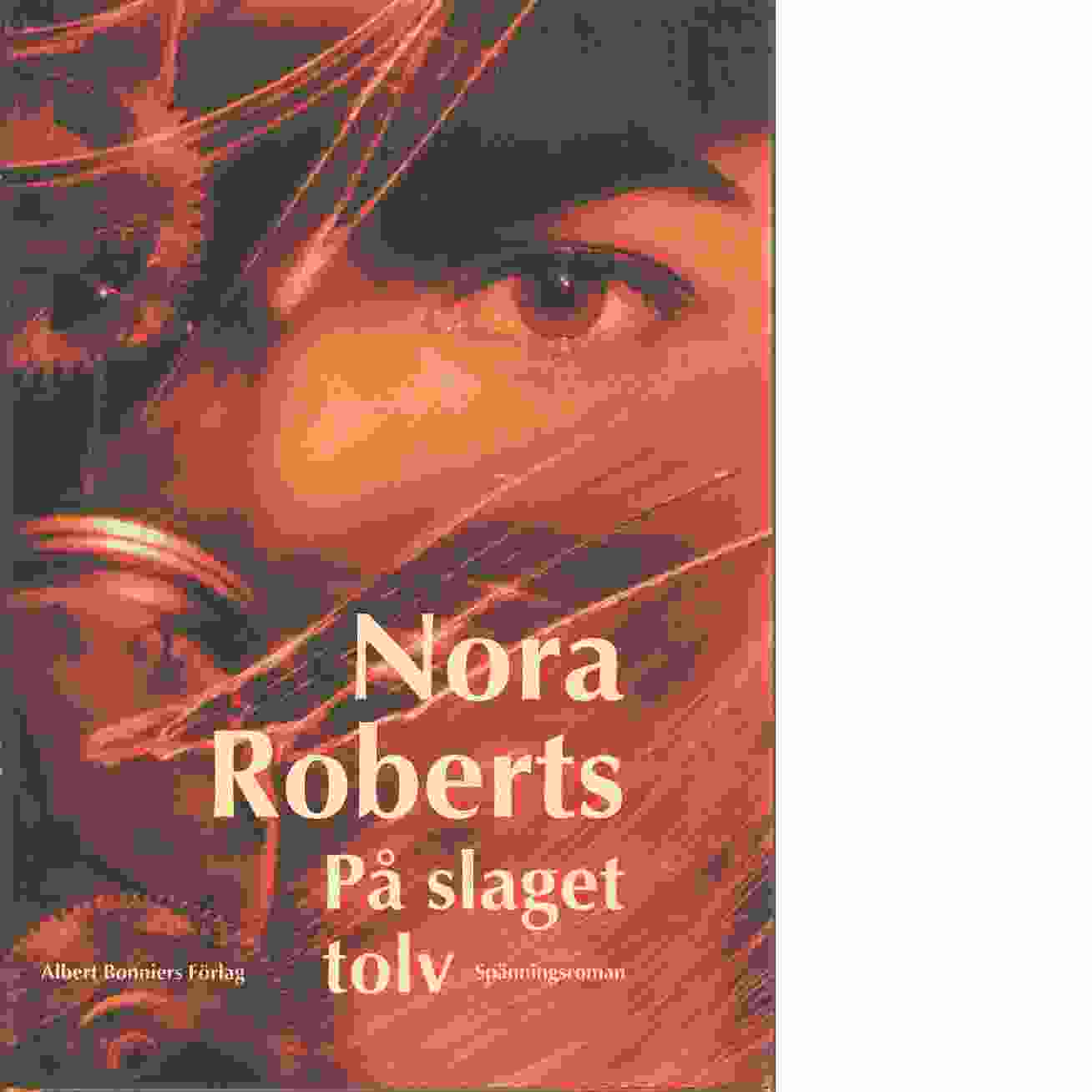 På slaget tolv - Roberts, Nora