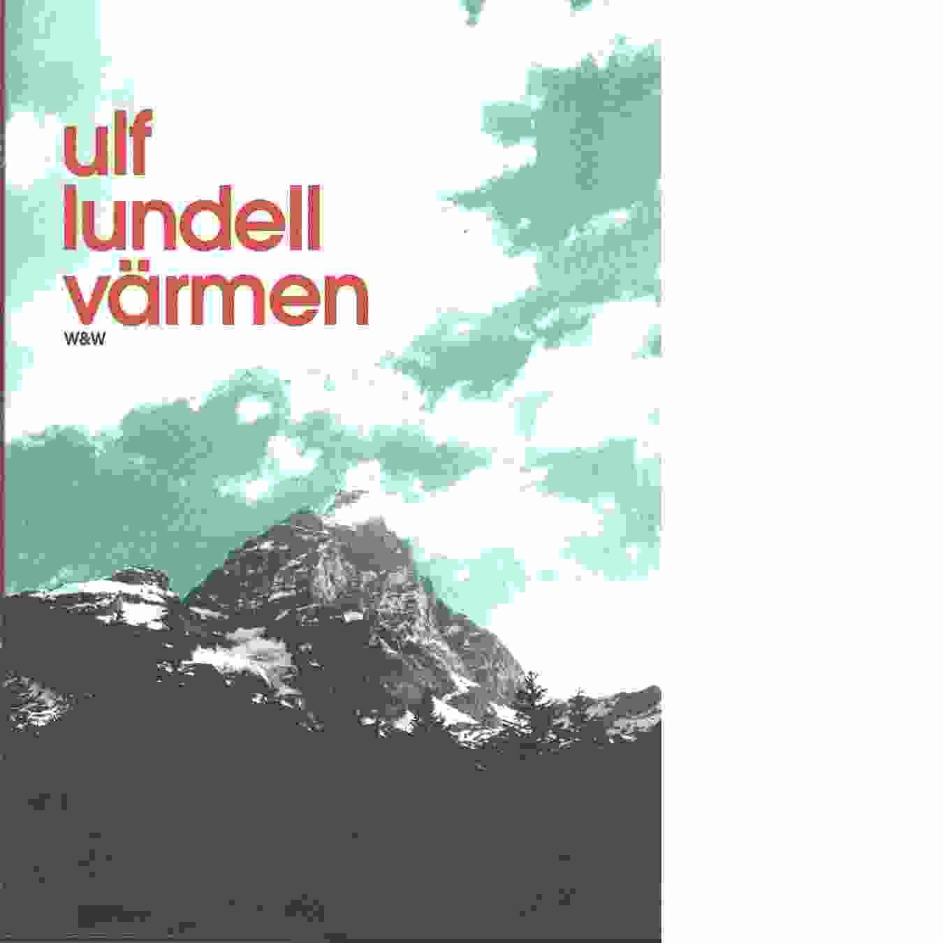 Värmen - Lundell, Ulf
