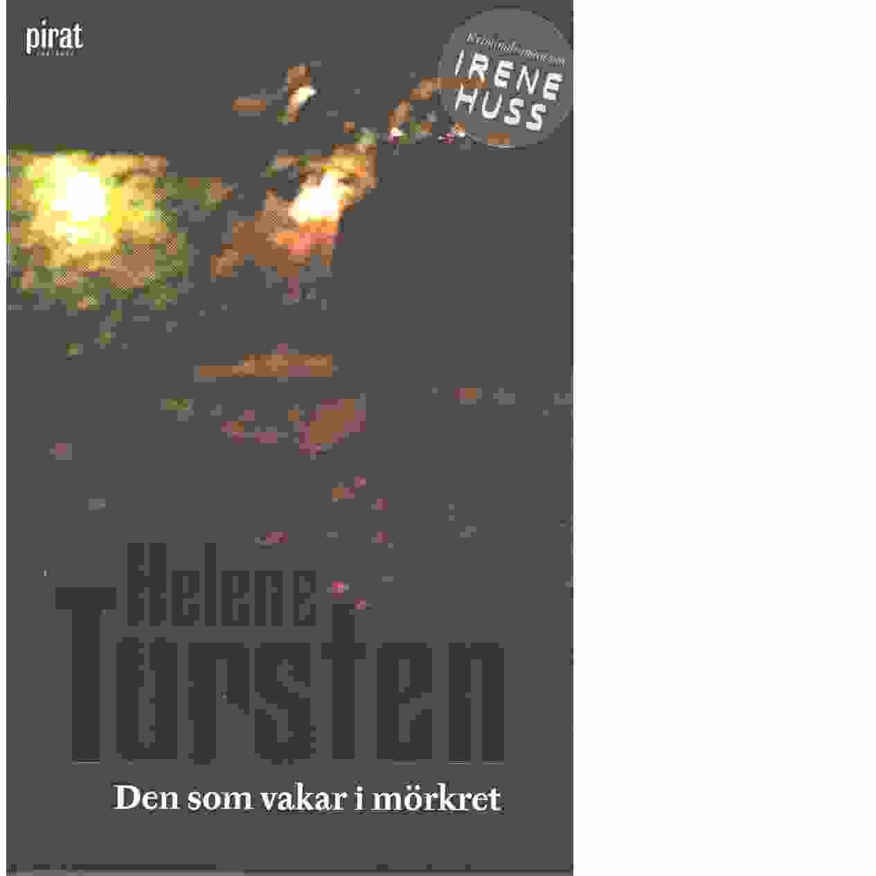 Den som vakar i mörkret - Tursten, Helene