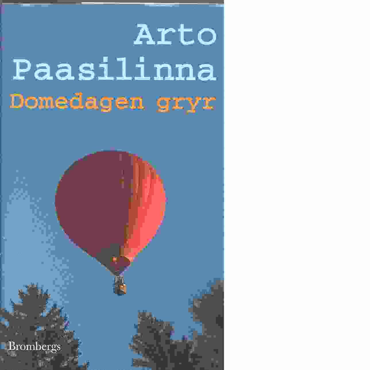 Domedagen gryr - Paasilinna, Arto