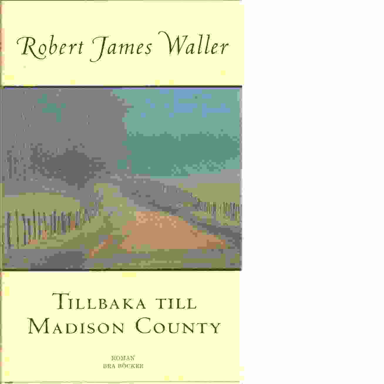 Tillbaka till Madison County - Waller, Robert James