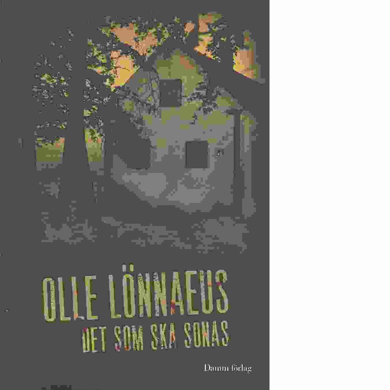 Det som ska sonas - Lönnaeus, Olle
