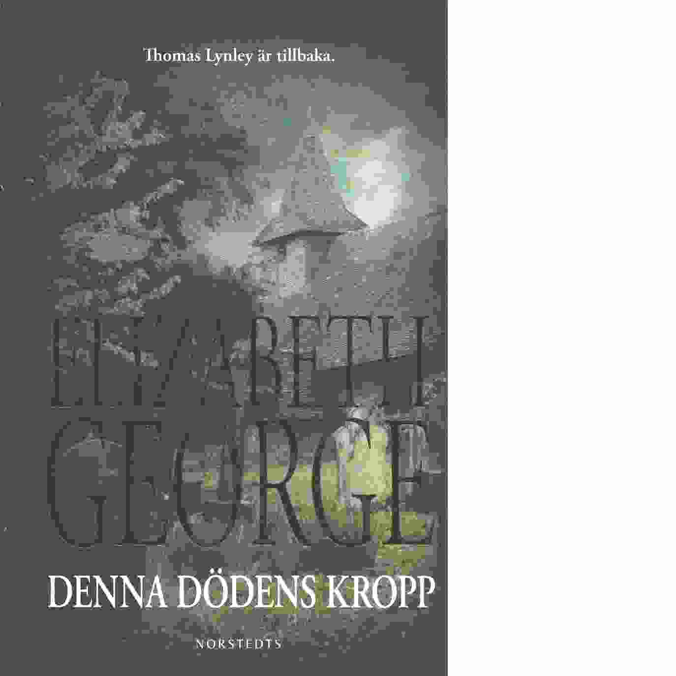 Denna dödens kropp - George, Elizabeth