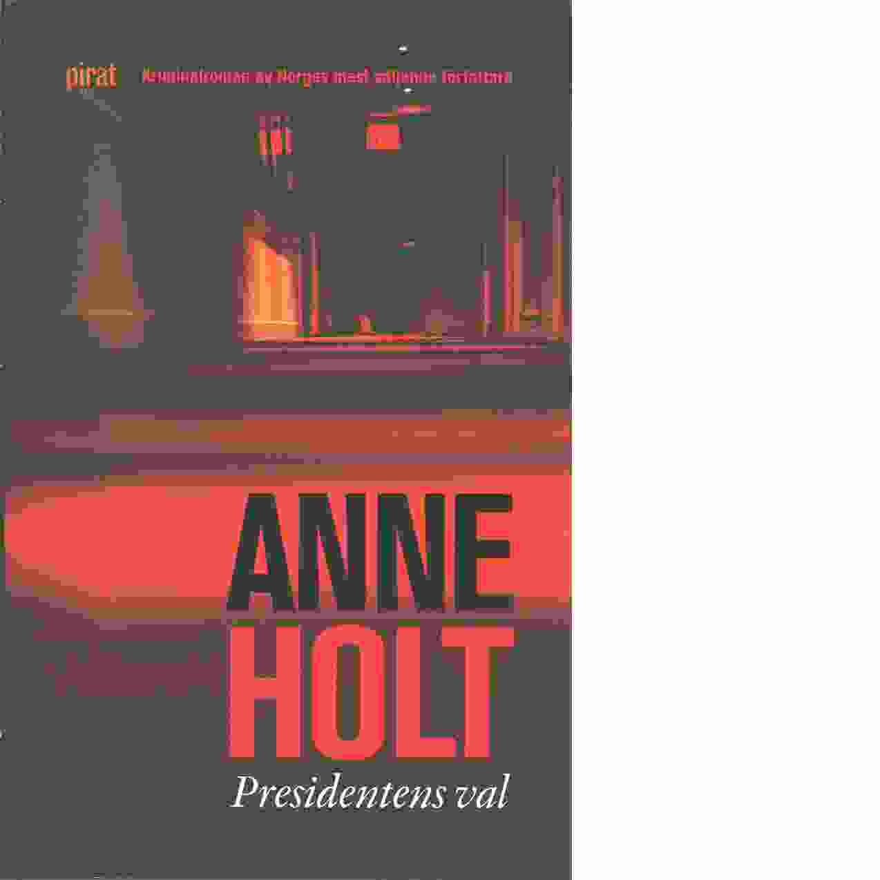 Presidentens val - Holt, Anne