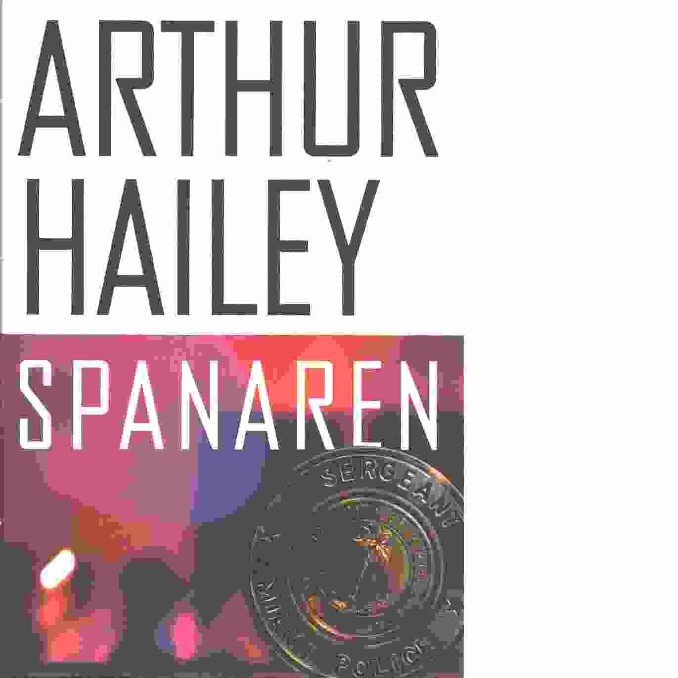 Spanaren - Hailey, Arthur