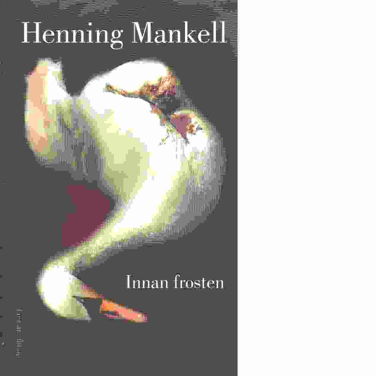 Innan frosten - Mankell, Henning