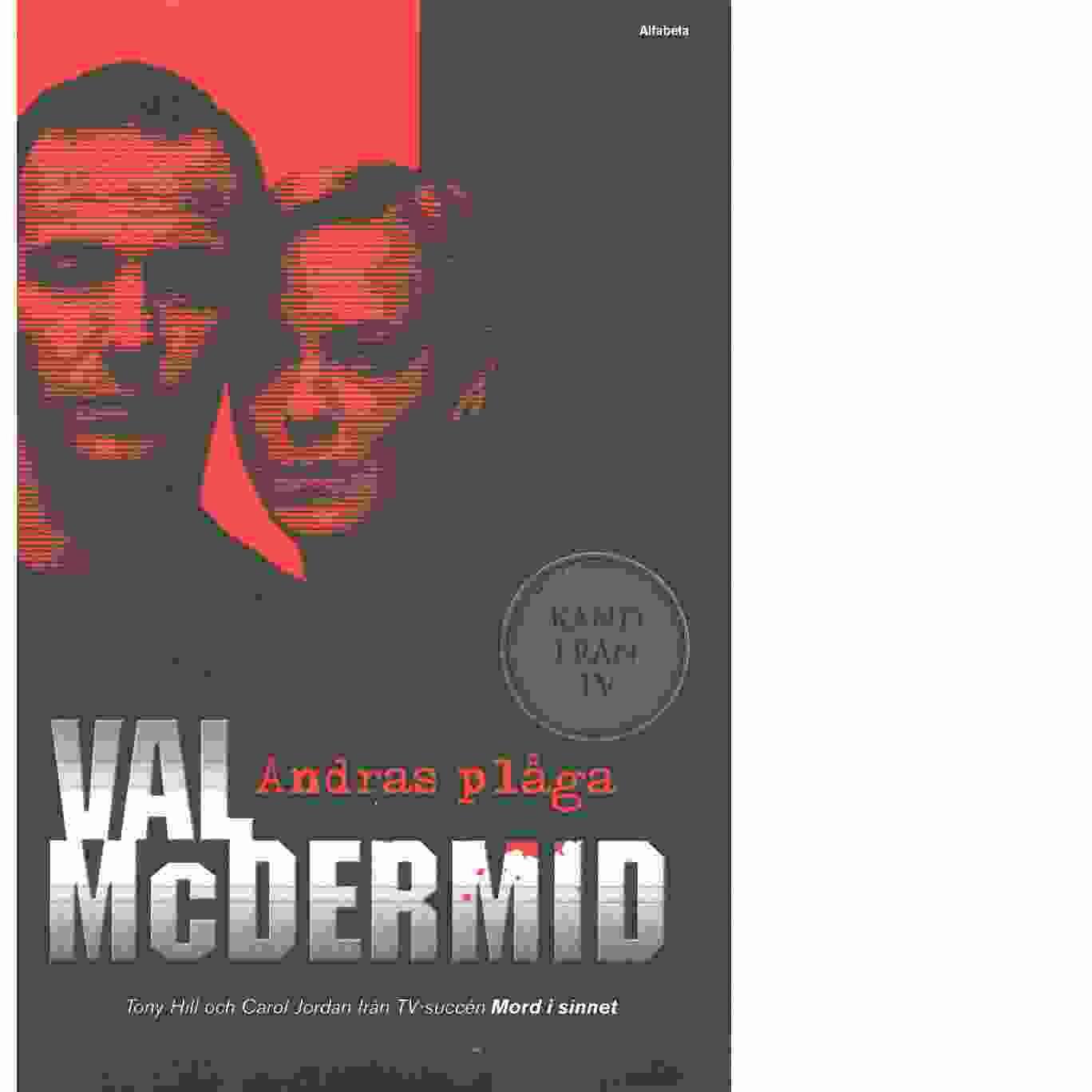 Andras plåga - McDermid, Val