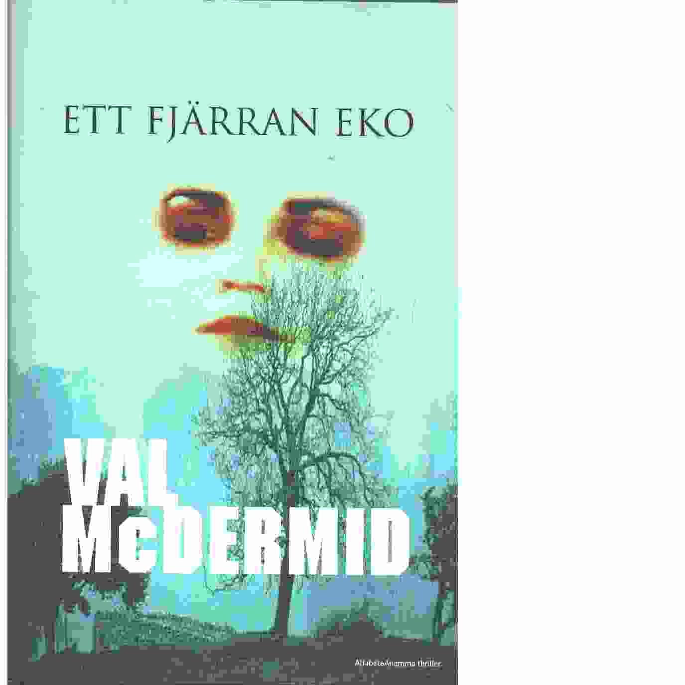 Ett fjärran eko - McDermid, Val