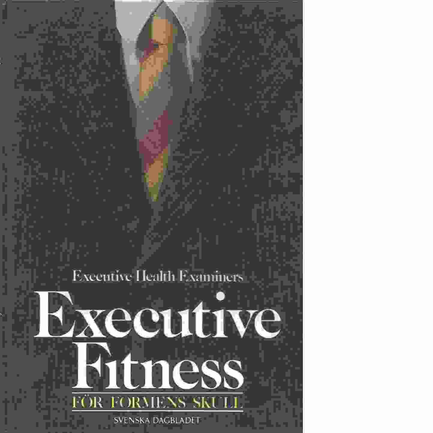 Executive fitness : för formens skull - Leepson, Marc
