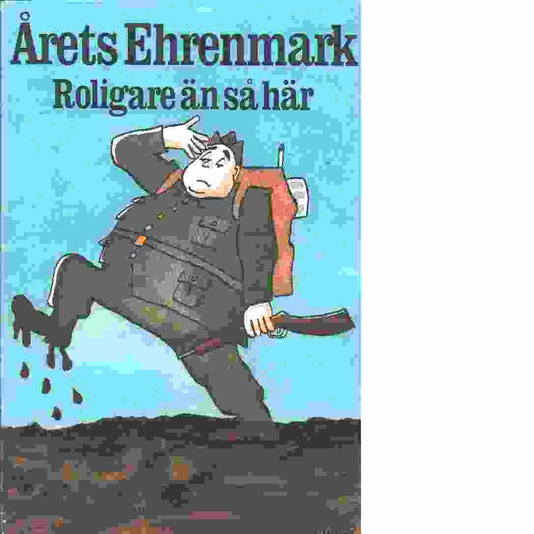 Roligare än så här : årets Ehrenmark - Ehrenmark, Torsten