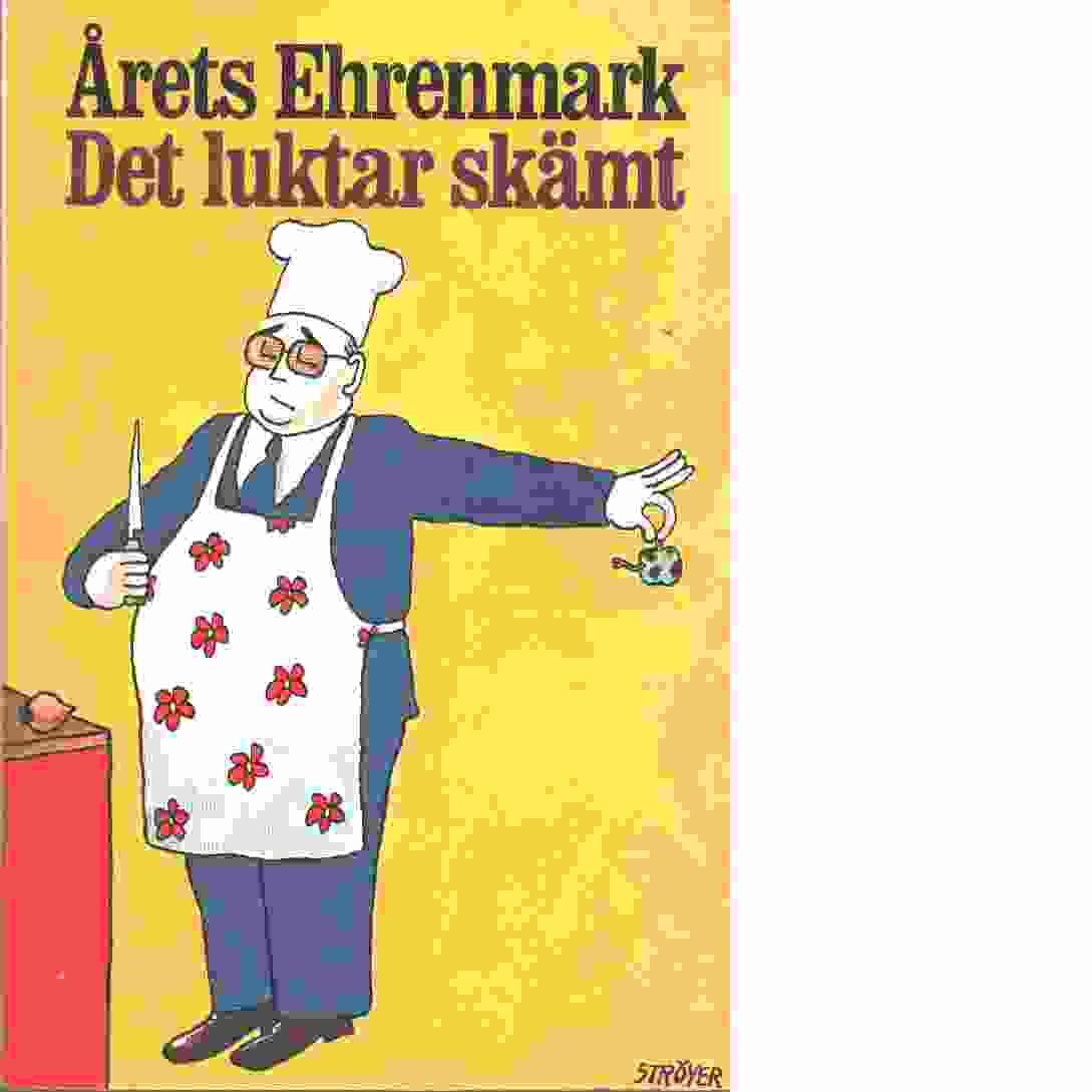 Det luktar skämt: årets Ehrenmark - Ehrenmark, Torsten
