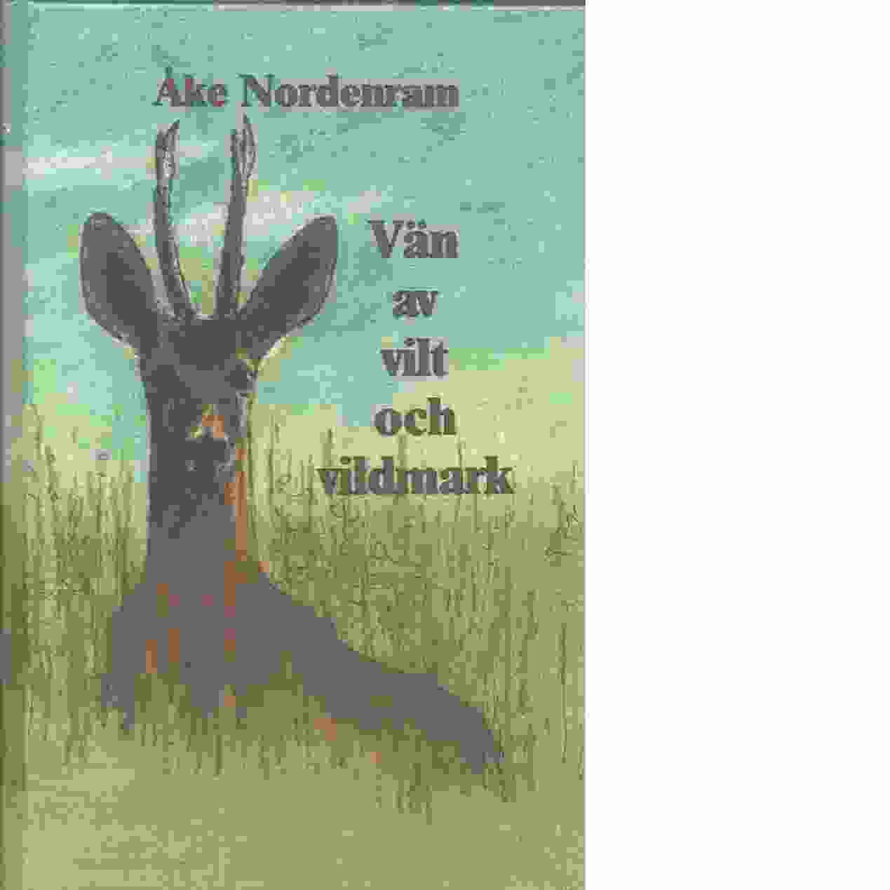 Vän av vilt och vildmark - Nordenram, Åke
