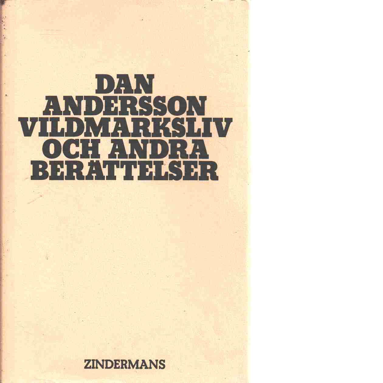 Vildmarksliv och andra berättelser - Andersson, Dan
