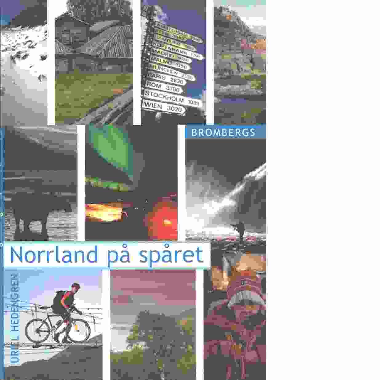 Norrland på spåret - Hedengren, Uriel