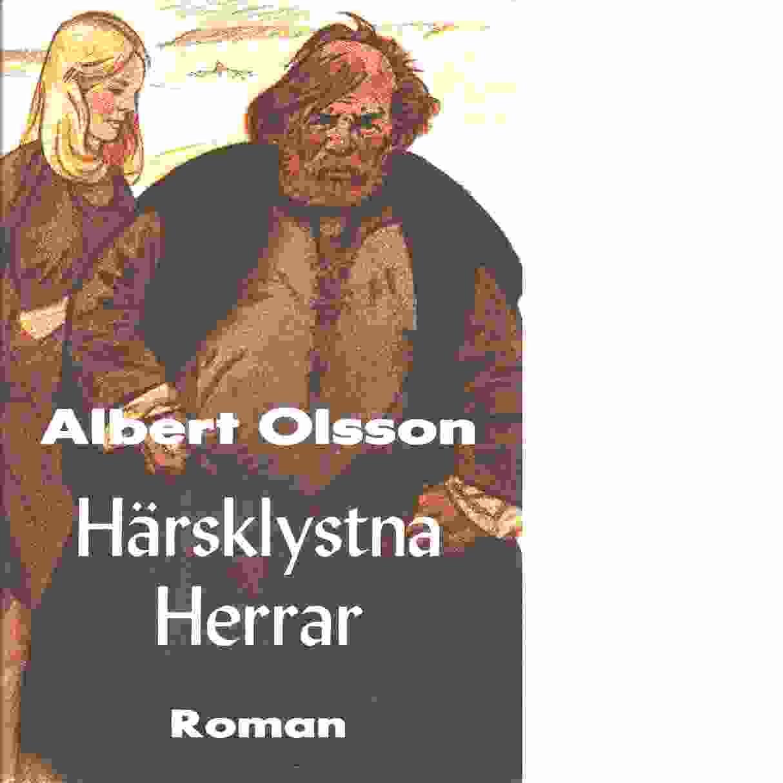Härsklystna herrar : historisk roman - Olsson, Albert