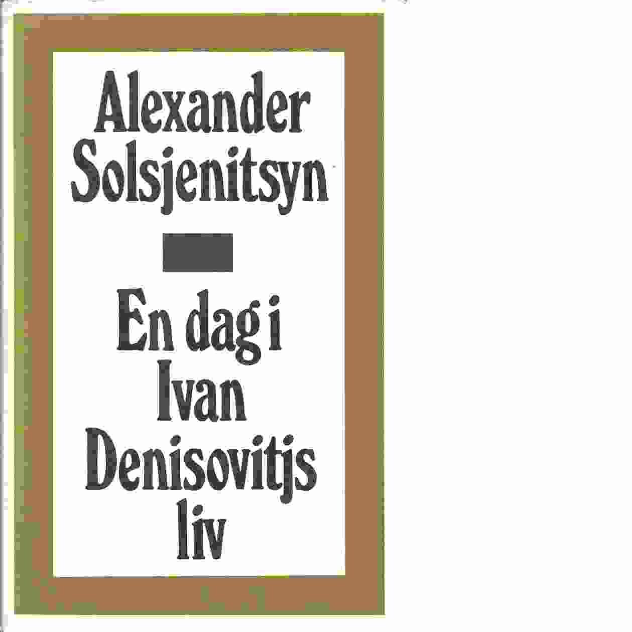 En dag i Ivan Denisovitjs liv - Solz?enicyn, Aleksandr Isaevic?,