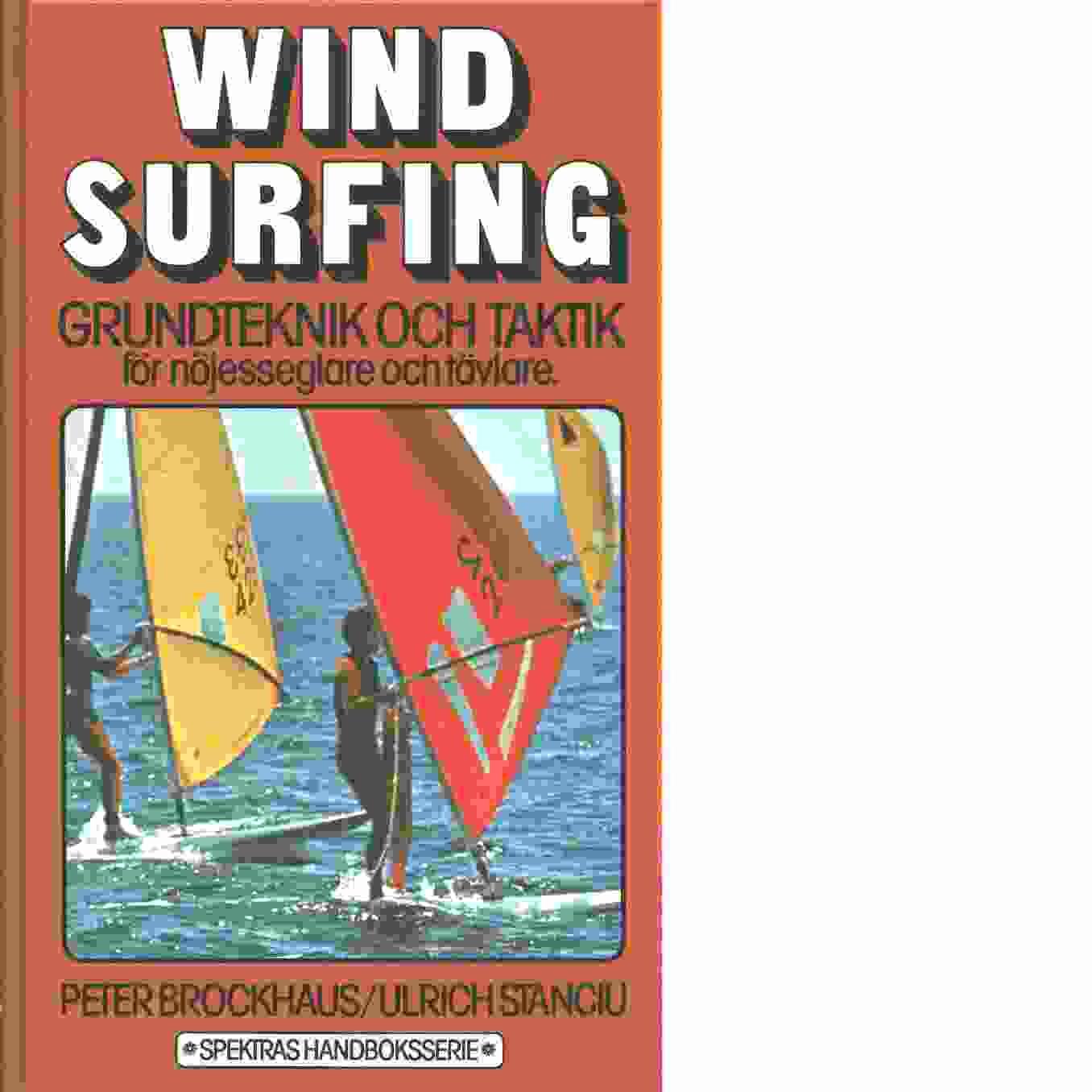 Windsurfing : grundteknik och taktik för nöjesseglare och tävlare - Brockhaus, Peter  och Stanciu, Ulrich