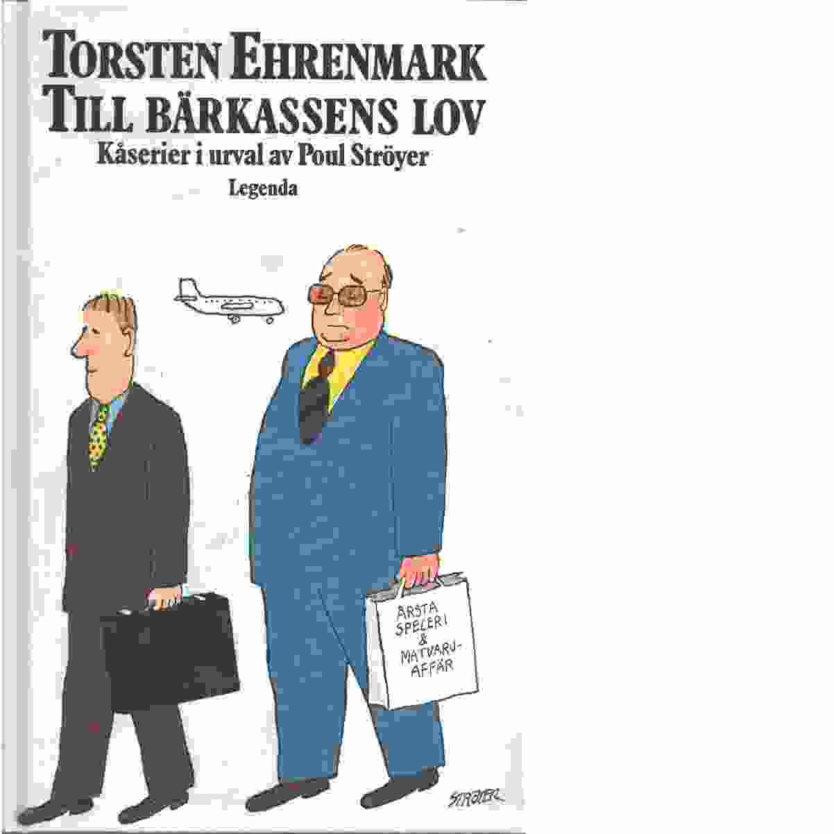 Till bärkassens lov : kåserier - Ehrenmark, Torsten