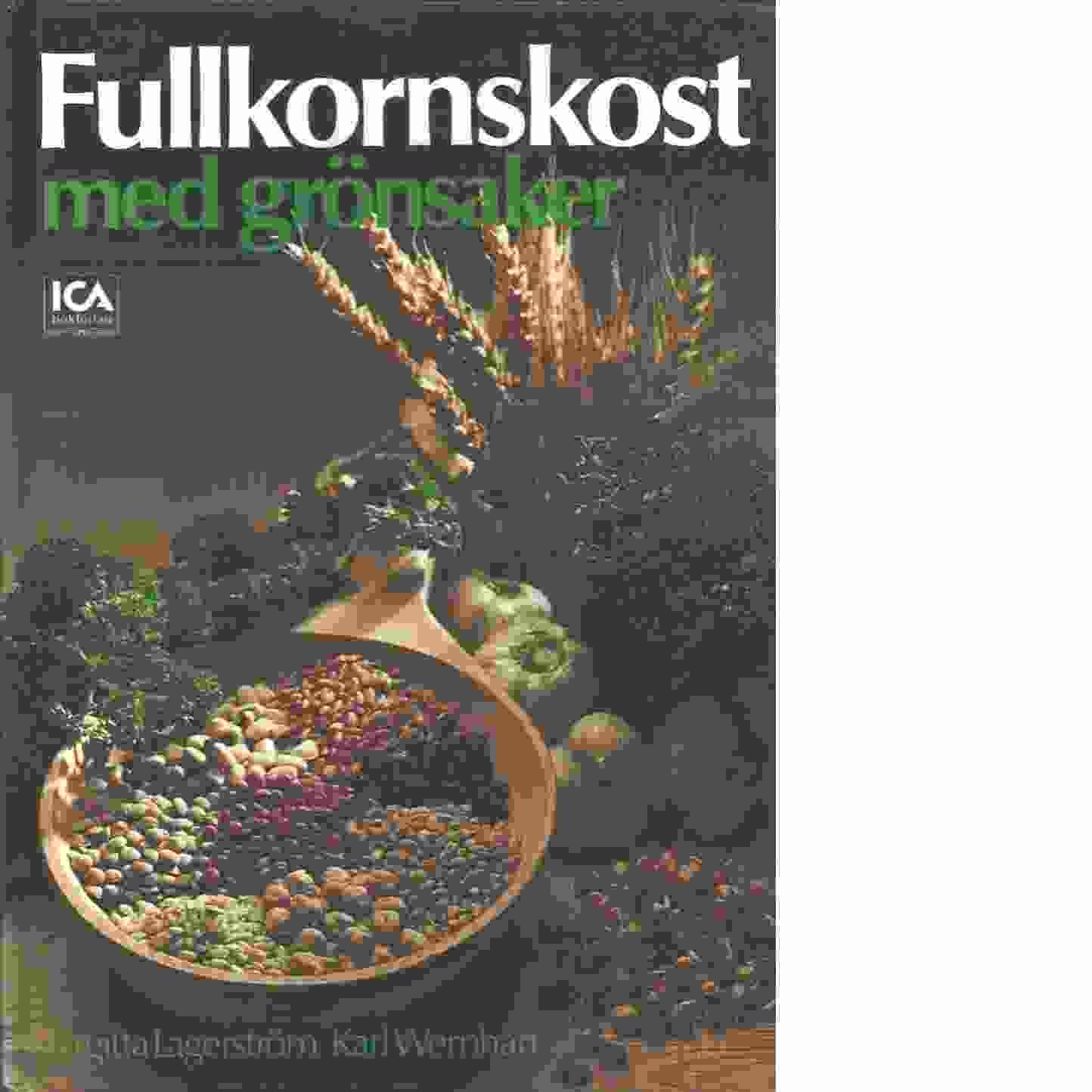 Fullkornskost med grönsaker - Lagerström, Birgitta och Wernhart, Karl