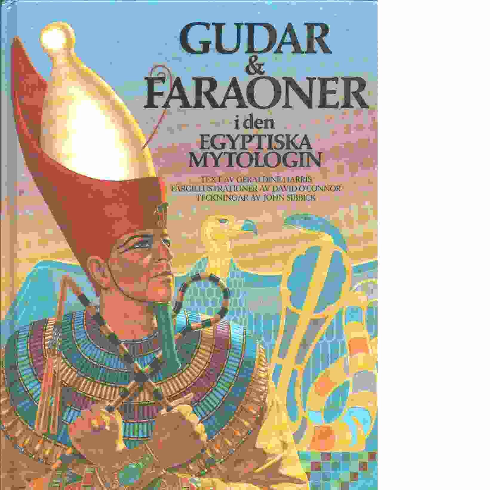 Gudar & faraoner i den egyptiska mytologin - Harris, Geraldine