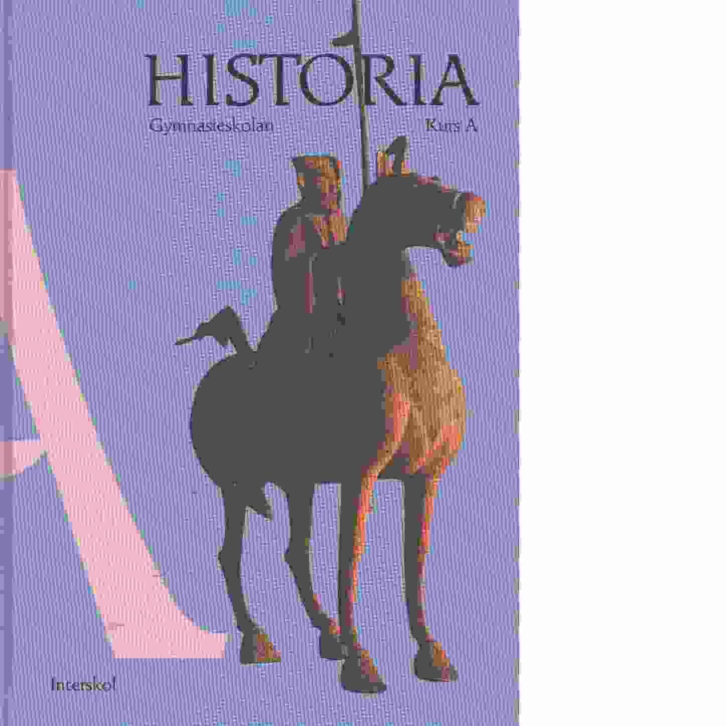 Historia A : [för gymnasieskolans studieförberedande program och för den gymnasiala vuxenutbildningen]. Kurs A - Elm, Sten och Thulin, Birgitta