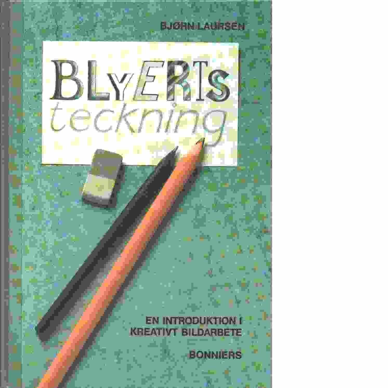Blyertsteckning : en introduktion i kreativt bildarbete - Laursen, Bjørn